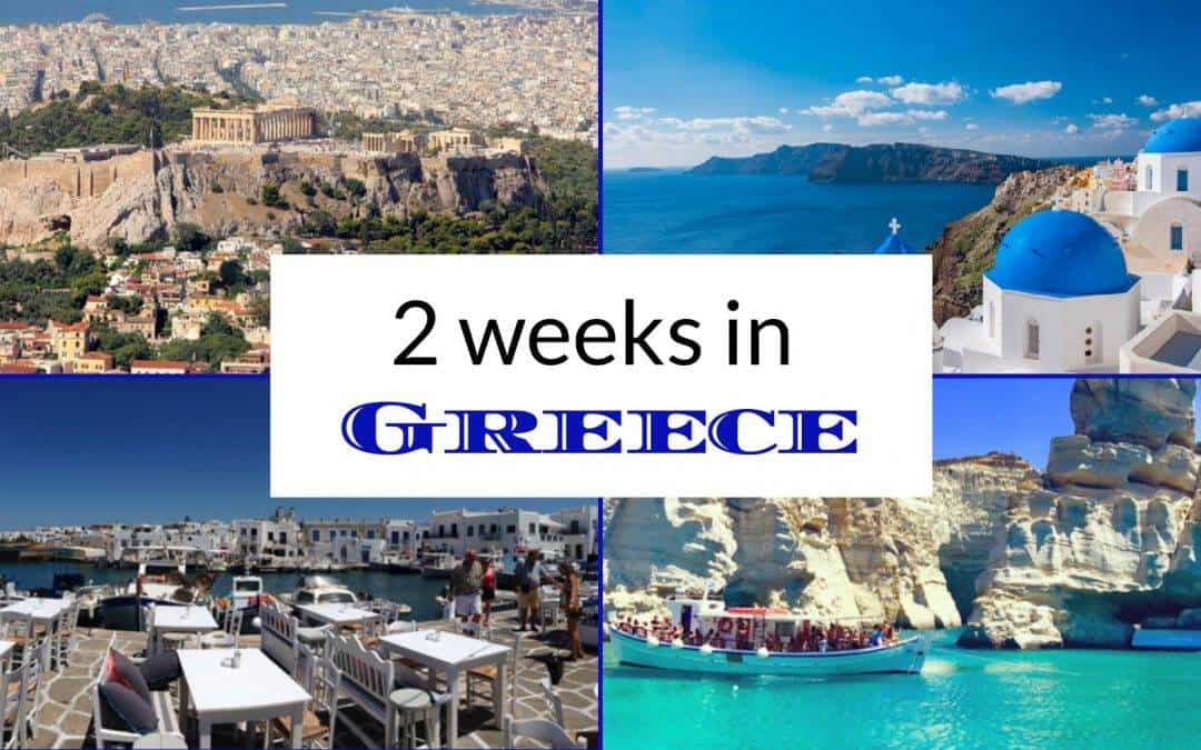 2 weeks in Greece