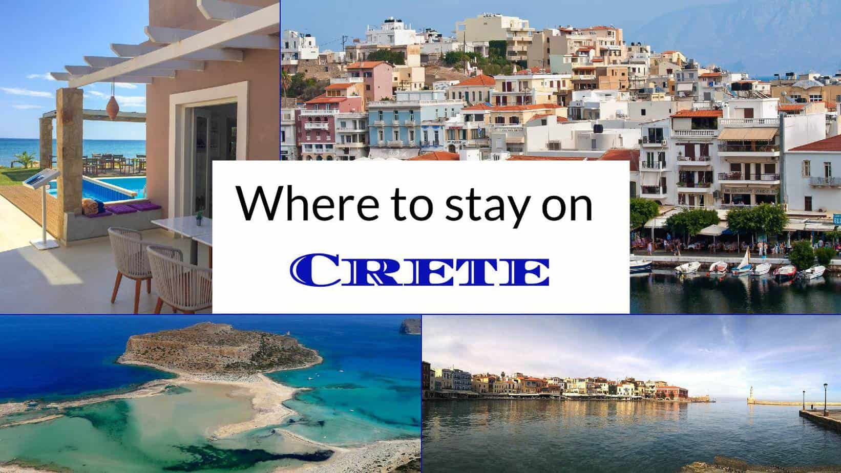 Where To Stay On Crete. Which Towns And Hotels Are Best